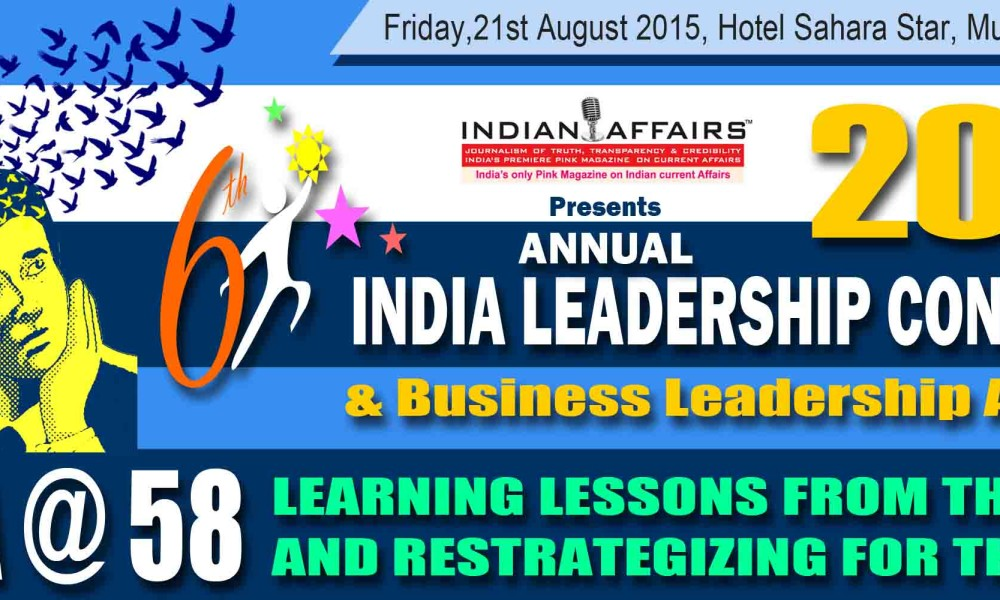 India@58 is the theme at 6th Annual India Leadership Conclave & Indian Affairs Business Leadership Awards 2015