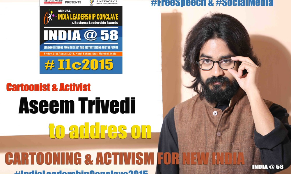 Cartoonist & Champion of Indian free Speech Aseem Trivedi to address at India Leadership Conclave 2015