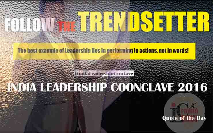 "Thought Leaders, policy experts, business tycoons to debate on ""Advantage India"" at India Leadership Conclave 2016"