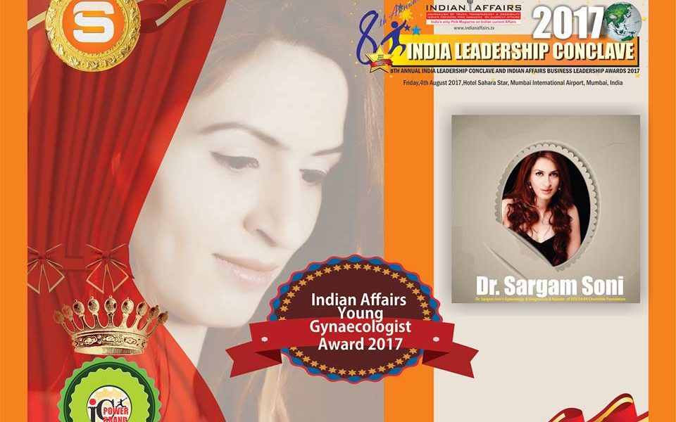 Young Inspirational Gynecologist Dr Sargam Soni set to receive the prestigious Indian Affairs Young Gynaecologist Award 2017